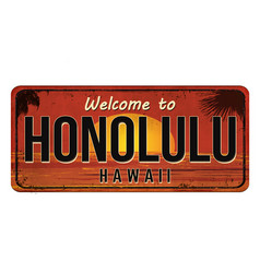 Welcome to honolulu vintage rusty metal sign vector