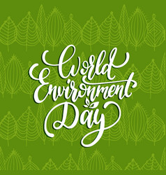 World environment day hand lettering for cards vector