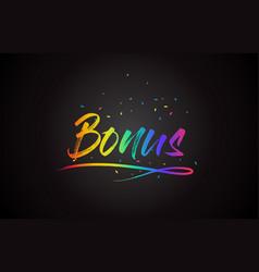 Bonus word text with handwritten rainbow vibrant vector
