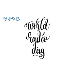 february 13 - world radio day - hand lettering vector image