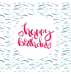 handdrawn lettering of a phrase happy birthday vector image