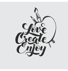Love Create Enjoy Calligraphic Poster vector image
