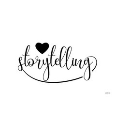 storytelling typography text with love heart vector image