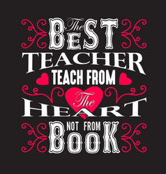 teachers quotes and slogan good for tee best vector image