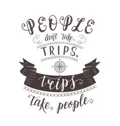 hand lettering quote of travel and compass vector image