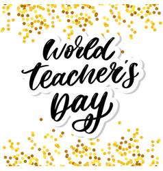 poster for world teachers day lettering vector image