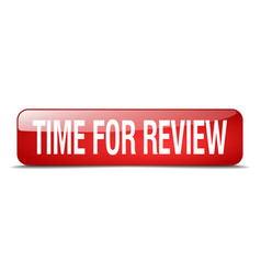 Time for review red square 3d realistic isolated vector