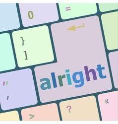 Computer keyboard button with alright word on it vector image