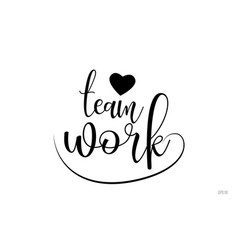 team work typography text with love heart vector image