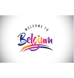 Belgium welcome to message in purple vibrant vector