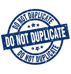 Do not duplicate blue round grunge stamp vector