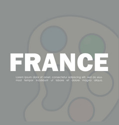 France culture card with pallette paint vector