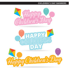 Happy childrens day banners vector
