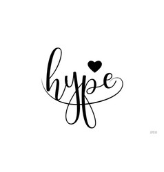 Hype typography text with love heart vector