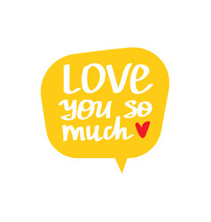 love you so much beautiful lettering vector image