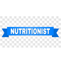 Blue ribbon with nutritionist caption vector