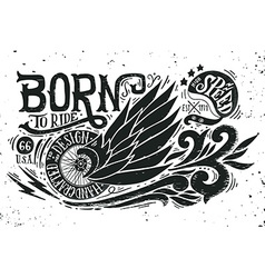 born to ride hand drawn grunge vintage with hand l vector image