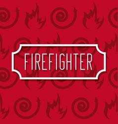 label inscription firefighter profession work vector image