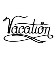 lettering text hand sketched vacation typography vector image