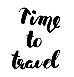 time to travel hand drawn modern calligraphy vector image vector image