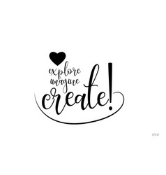 explore imagine create typography text with love vector image