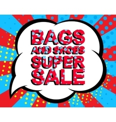 Big sale poster with BAGS AND SHOES SUPER SALE vector
