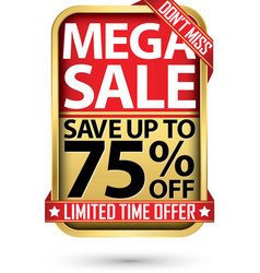 mega sale save up to 75 off golden label with red vector image