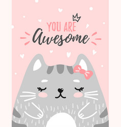 Cute kitty you are awesome vector