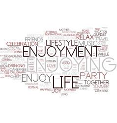 Enjoyment word cloud concept vector