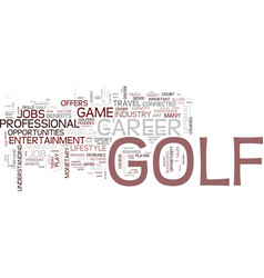 Golf jobs tee off a lifestyle career text vector