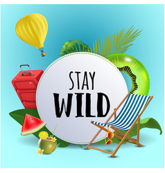 Stay wild inspirational quote motivational vector