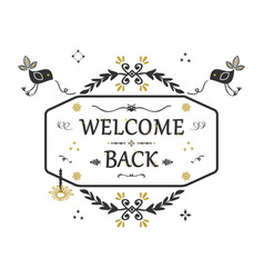 black and golden hand drawn welcome back banner vector image