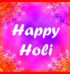 postcard on the festival of colors in india holi vector image