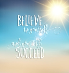 Believe in yourself inspirational quote background vector image