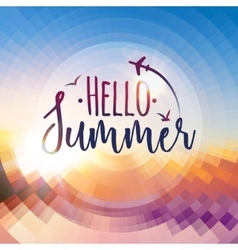 Hello Summer background Summer travel holidays or vector image