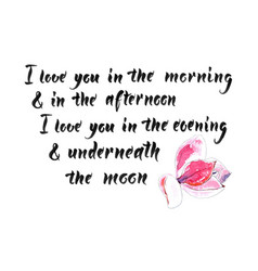 I love you in the morning and in the afternoon vector