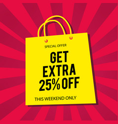 Get extra 25 off yellow bag red background vector