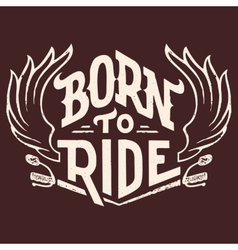 Born to ride t-shirt design vector image vector image