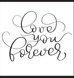 love you forever text on white background hand vector image vector image