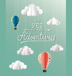Say yes to new adventures on blue background vector