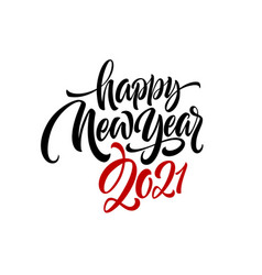 2021 happy new year writing calligraphic lettering vector image
