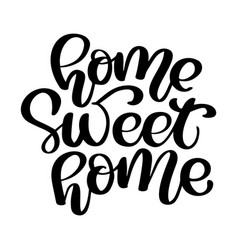 calligraphic quote home sweet home hand lettering vector image