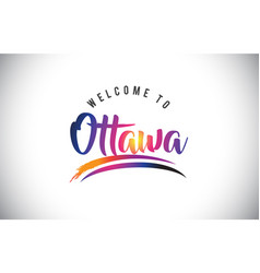 Ottawa welcome to message in purple vibrant vector