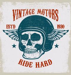 Vintage motors ride hard vintage racer skull in vector