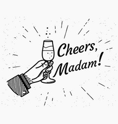 cheers madam male human hand holds glass with vector image vector image