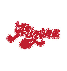 arizona handwritten lettering made in old school vector image