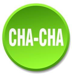 Cha-cha green round flat isolated push button vector