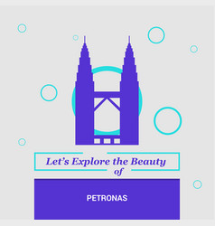 lets explore the beauty of petronas kuala lumpur vector image