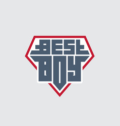 best boy - t-shirt print patch with lettering for vector image