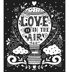 love is in air hand drawn vintage print with a vector image